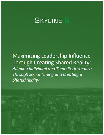 Beyond Influencing: Maximizing Leadership Influence Through Creating Shared Reality