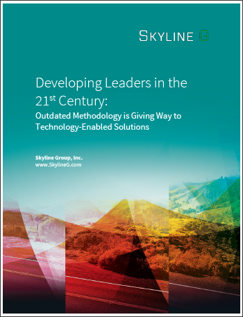 Developing Leaders in the 21st Century: Outdated Methodology is Giving Way to Technology-Enabled Solutions